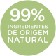 99% INGREDIENTES DE ORIGEM NATURAL